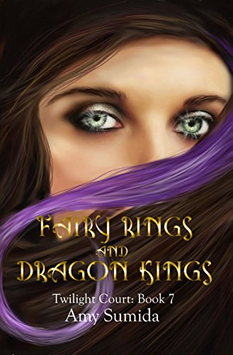 Fairy Rings and Dragon Kings: Book 7 in the Twilight Court Series