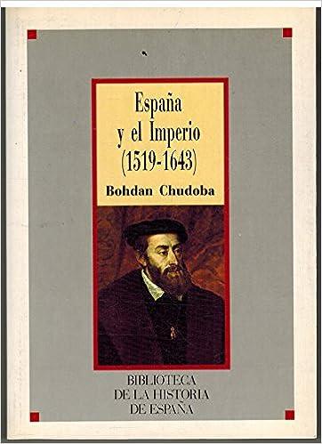 España y el imperio (1519-1643): Amazon.es: Chudoba, Bohdan: Libros