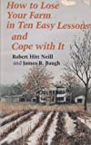 img - for How to Lose Your Farm in Ten Easy Lessons and Cope With It book / textbook / text book