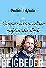 Conversations d'un enfant du siècle par Beigbeder