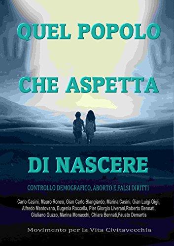 QUEL POPOLO CHE ASPETTA DI NASCERE: controllo demografico, aborto e falsi diritti (Italian Edition)