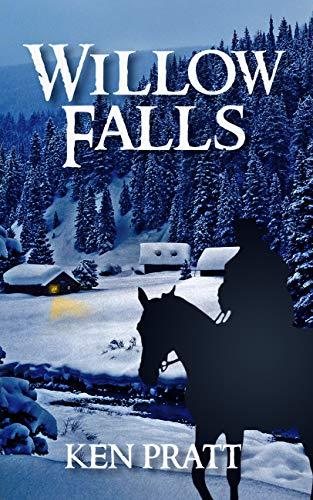Willow Falls (Matt Bannister Western Book 1) by [Pratt, Ken]