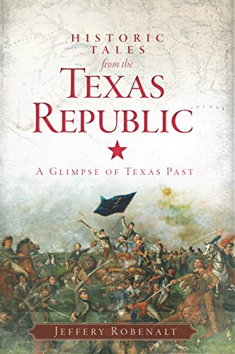 Historic Tales from the Texas Republic