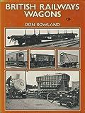 British Railway Wagons by D. Rowland (1985-04-25)