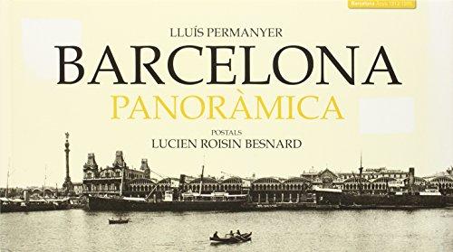 Descargar Libro Barcelona Panoràmica: Postals De Lucien Roisin Besnard Lluís Permanyer