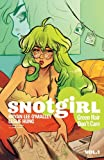 img - for Snotgirl Volume 1: Green Hair Don't Care book / textbook / text book