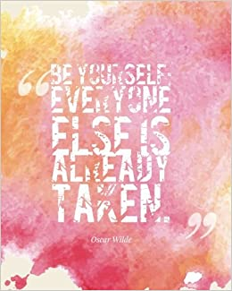 Be Yourself Everyone Else Is Already Taken Quotes Notebook Lined
