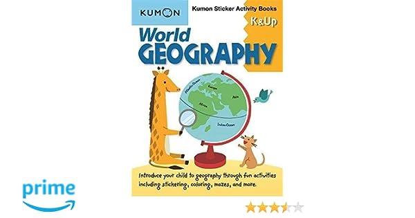 World Geography: Kumon Sticker Activity Books K & Up: Kumon