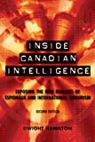 Inside Canadian Intelligence: Exposing the New Realities of Espionage and International Terrorism, 2nd Edition