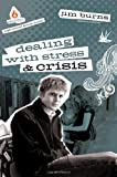 Dealing with Stress and Crisis: High School Group Study, Jim Burns, 0830762116