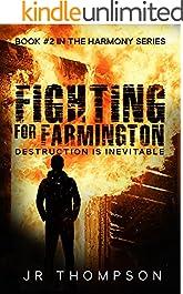 Fighting for Farmington: Destruction is Inevitable (Harmony Series Book 2)