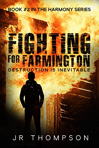 Fighting for Farmington: Destruction is Inevitable (Clean, cozy mystery full of unpredictable twists and turns) (Harmony Series Book 2) by [Thompson, JR]