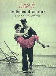 Cent poèmes d'amour pour un siècle nouveau