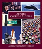 Applied College Algebra, Aufmann, Richard N., 0618073655