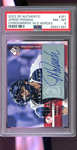 2003 Upper Deck SP Authentic Chirography World Series Heroes Jorge Posada Autograph AUTO Card PSA 8 Fall Classic