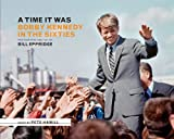 img - for A Time it Was: Bobby Kennedy in the Sixties book / textbook / text book