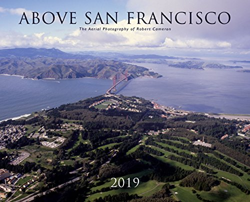 Above San Francisco 2019 Wall Calendar: The Aerial Photography of Robert (Aerial Wall)