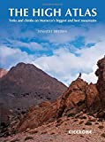 The High Atlas: Treks and Climbs on Morocco's Biggest and Best Mountains (Collections)