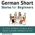 German Short Stories for Beginners: German Audio: Improve Your Reading and Listening Skills in German Audiobook by My Daily German Narrated by Markus Kasanmascheff, David Greiwe