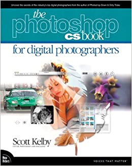 The Photoshop CS Book for Digital Photographers (Voices That Matter) by Scott Kelby (4-Dec-2003)