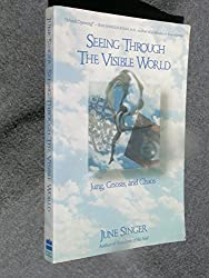 Seeing Through the Visible World: Jung, Gnosis, and Chaos.