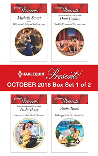 Harlequin Presents October 2018 - Box Set 1 of 2: Billionaire's Baby of Redemption\Consequence of the Greek's Revenge\Sheikh's Princess of Convenience\Kidnapped for Her Secret Son