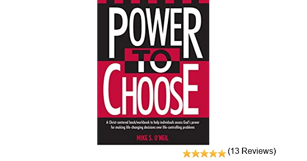 Power to Choose: Mike O'Neil: 9780963345400: Amazon.com: Books