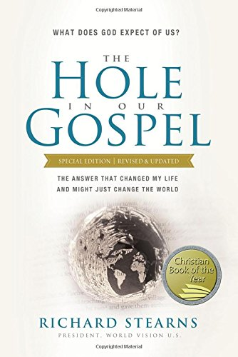 Read Online The Hole in Our Gospel Special Edition: What Does God Expect of Us? The Answer That Changed My Life and Might Just Change the World PDF