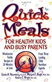 img - for Quick Meals for Healthy Kids and Busy Parents: Wholesome Family Meals in 30 Minutes or Less book / textbook / text book