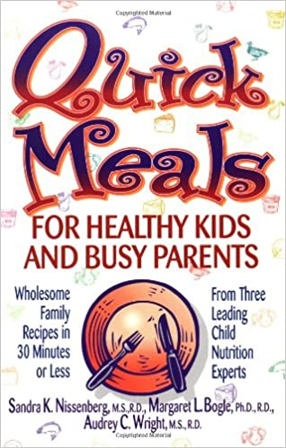 68a7b5b5 Quick Meals for Healthy Kids and Busy Parents: Wholesome Family ...
