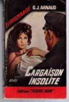 Cargaison insolite by Georges-Jean Arnaud