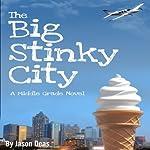 The Big Stinky City | Jason Deas