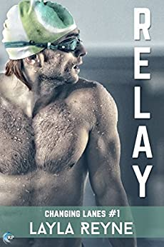 Relay (Changing Lanes Book 1) by [Reyne, Layla]