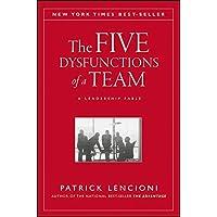 The Five Dysfunctions of a Team: A Leadership Fable (J–B Lencioni Series)