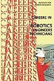 Career in Robotics: Engineers - Technicians