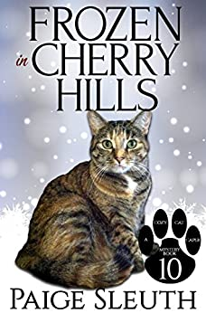 Frozen in Cherry Hills (Cozy Cat Caper Mystery Book 10) by [Sleuth, Paige]