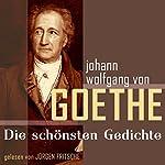 Johann Wolfgang von Goethe: Die schönsten Gedichte   Johann Wolfgang von Goethe