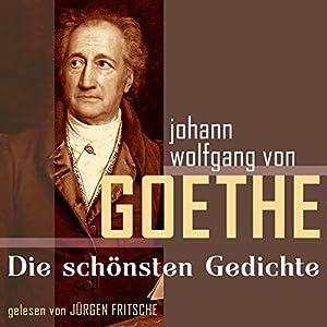 Johann Wolfgang von Goethe: Die schönsten Gedichte Audiobook