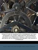 Collection de Manuscrits Contenant Lettres, Mémoires, et Autres Documents Historiques Relatifs À la Nouvelle-France, Benjamin Perley Poore and Archives Du Québec, 1175634956