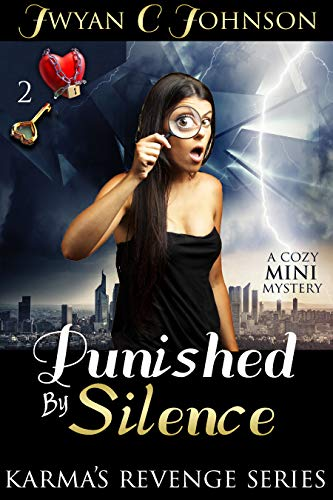 Book: Punished By Silence - A Cozy Mini-Mystery (Karma's Revenge Book 2) by Jwyan C. Johnson