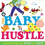 img - for The Baby Hustle: An Interactive Book with Wiggles and Giggles! by Jane Schoenberg (2010-04-06) book / textbook / text book