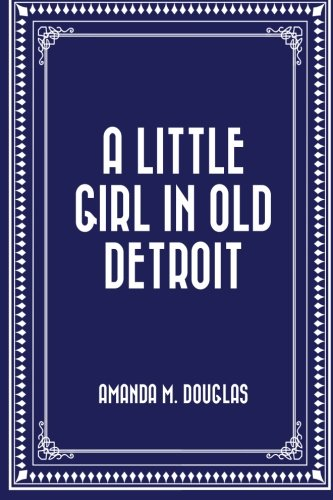A Little Girl in Old Detroit