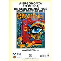 A Ergonomia em Busca de Seus Princípios: Debates Epistemológicos