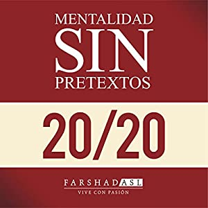 La Mentalidad Sin Pretextos [The 'No Excuses' Mindset] Audiobook
