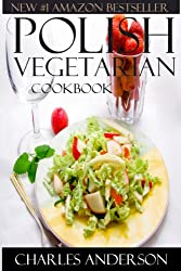 Top 30 Polish Vegetarian Recipes in Just And Only 3 Steps (World Most-Popular Vegetarian Recipes Book 6) (English Edition)