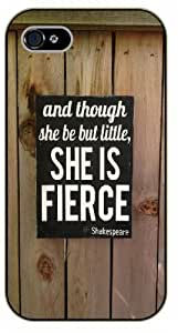 iPhone 4 / 4s And though she be but little, she is fierce. Shakespeare - Black plastic case / Inspirational and motivational life quotes / SURELOCK AUTHENTIC