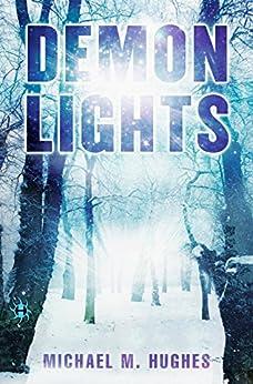 Demon Lights (Blackwater Lights Trilogy) by [Hughes, Michael M.]