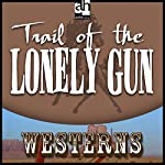 Trail of the Lonely Gun | Les Savage