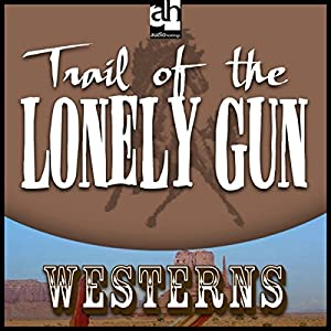 Trail of the Lonely Gun Audiobook
