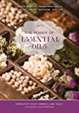 img - for The Power of Essential Oils: Create Positive Transformation in Your Well-being, Business, and Life book / textbook / text book